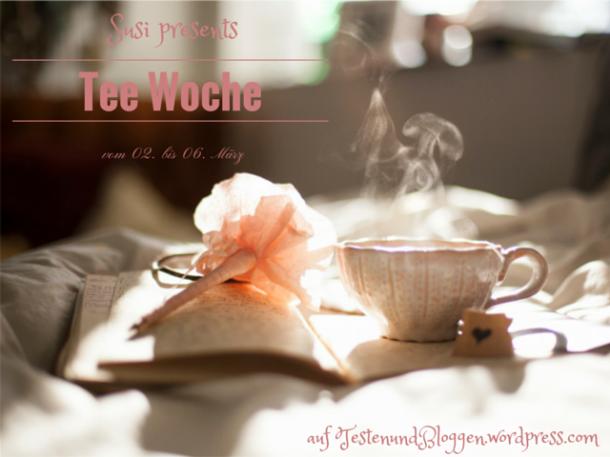 Tee Woche 02. März bis 06. März