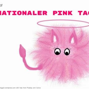 Heute ist: Nationaler PinkTag
