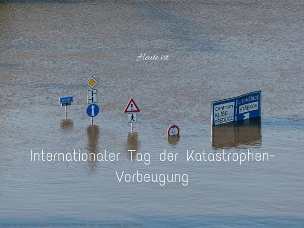 Heute ist Int. Tag der Katastrophenvorbeugung