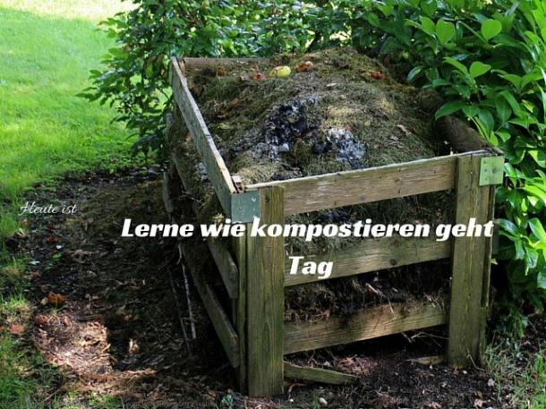 Heute ist Lerne wie kompostieren geht Tag