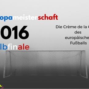 [EM 2016] Halbfinale – Die Crème de laCrème