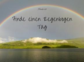 Heute ist: Finde einen RegenbogenTag