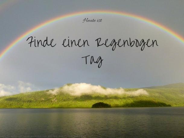 Heute ist Finde einen Regenbogen Tag