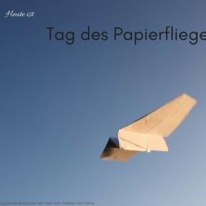 Heute ist: Tag desPapierfliegers
