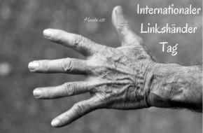 Heute ist: Internationaler LinkshänderTag