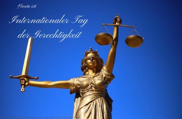 Heute ist: Internationaler Tag der Gerechtigkeit