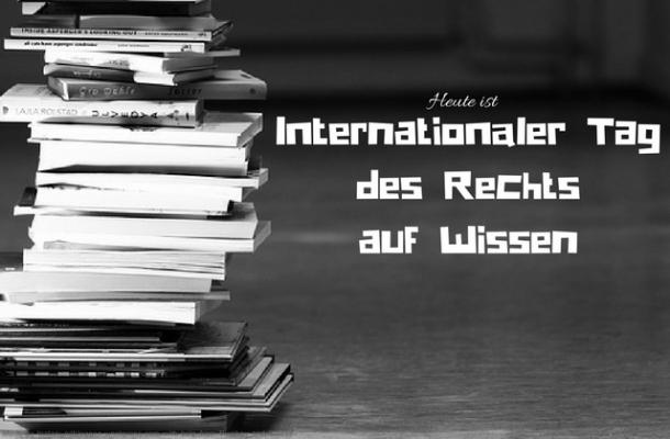 Heute ist: Internationaler Tag des Rechts auf Wissen