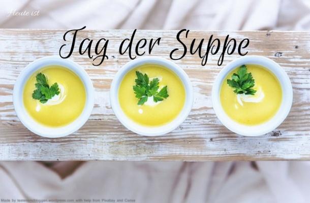 Heute ist: Tag der Suppe