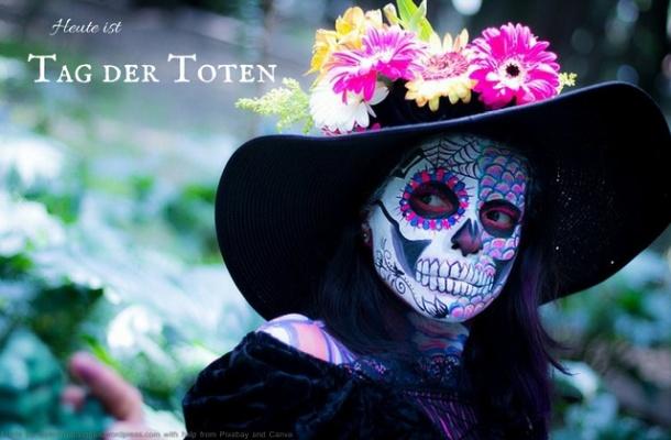 Heute ist: Tag der Toten alias Day of the Dead