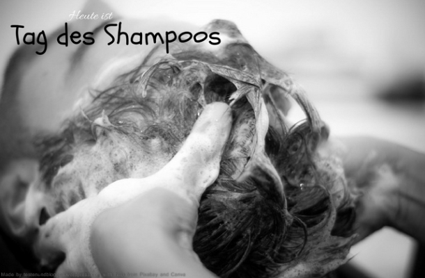 Heute ist: Tag des Shampoos